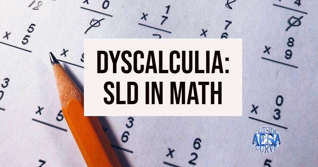 Dyscalculia: SLD in Math