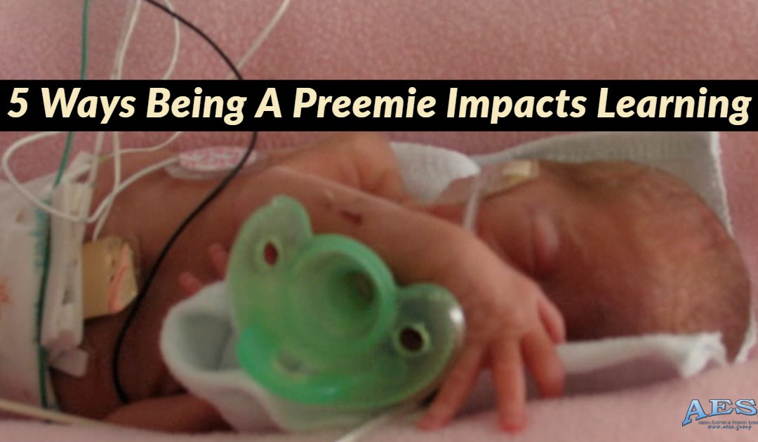 5 Ways Being a Preemie Impacts Learning