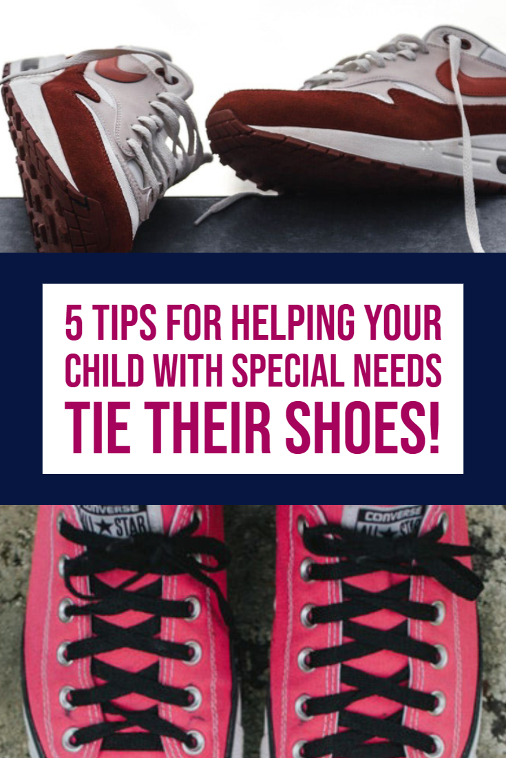 5 Tips for Helping Your Child with Special needs Tie Their Choes