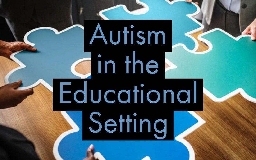 Autism in the Educational Setting