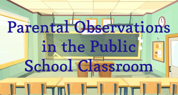 Parental Observations in the Public School Classroom