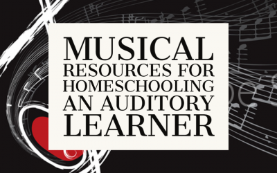 Musical Resources for Homeschooling an Auditory Learner